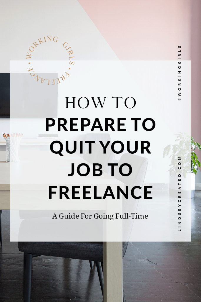 How To Prepare To Quit Your Job To Freelance